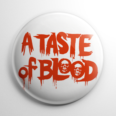 A Taste of Blood Button
