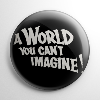 A World You Can't Imagine Button