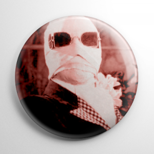The Invisible Man Button