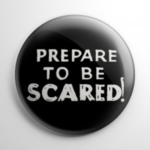 Prepare to be Scared Button