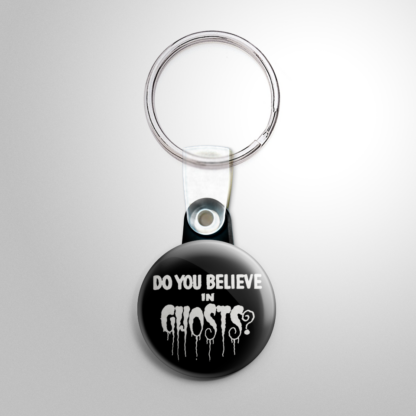Spook Show - Do You Believe in Ghosts Keychain