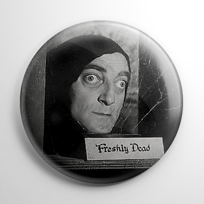 Young Frankenstein - Freshly Dead Button