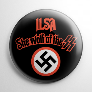 Ilsa She Wolf of the SS (C) Button