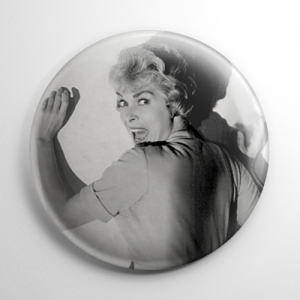 Scream Queen - Janet Leigh Psycho (D) B&W Button