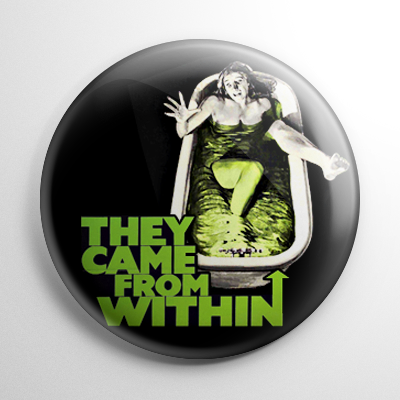 They Came from Within Button