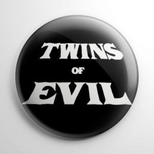 Twins of Evil (C) Button