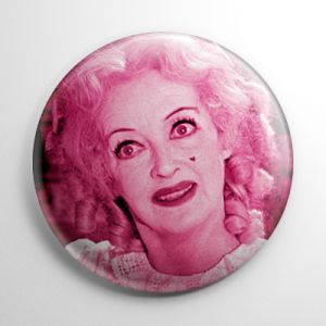 Scream Queen - Bette Davis Baby Jane Button
