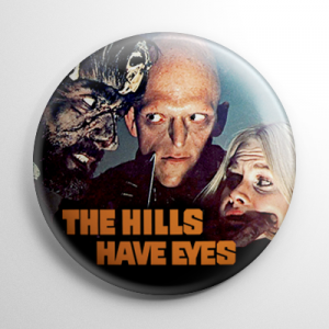 The Hills Have Eyes (B) Button