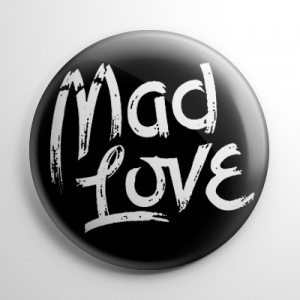 Mad Love Button