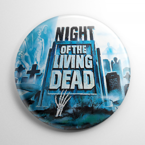 Night of the Living Dead Button