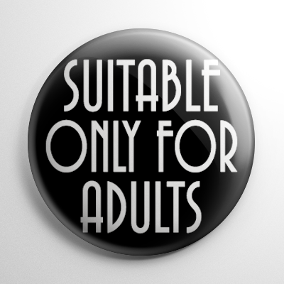 Suitable Only For Adults Button