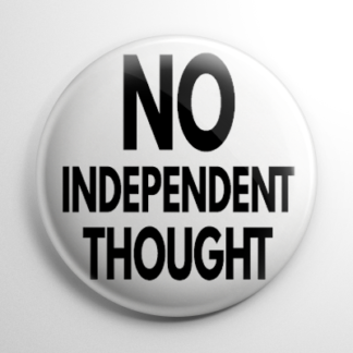 They Live No Independent Thought Button