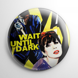 Wait Until Dark (B) Button