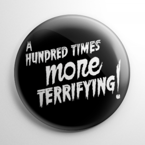 A Hundred Times More Terrifying Button