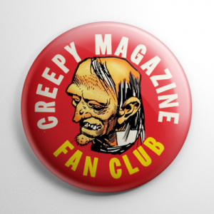 Fan Club - Creepy Magazine Button