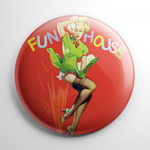 Pin Up - Fun House Button