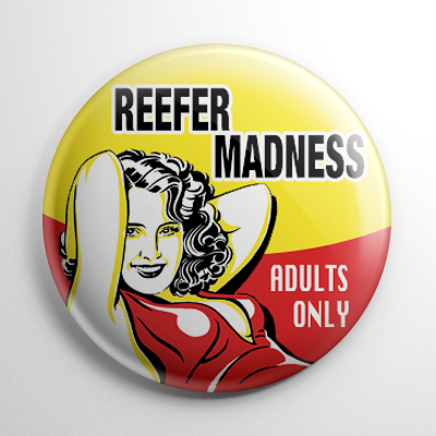 Reefer Madness Button