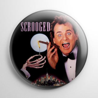 Scrooged Button