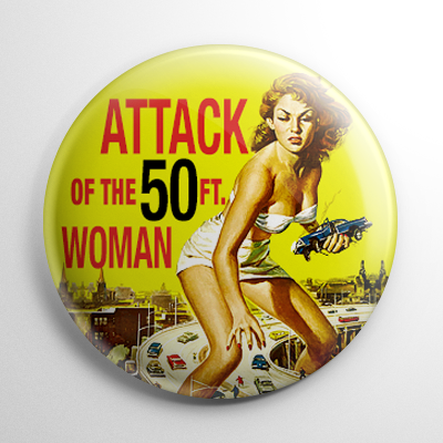 Attack of the 50 Foot Woman (B) Button