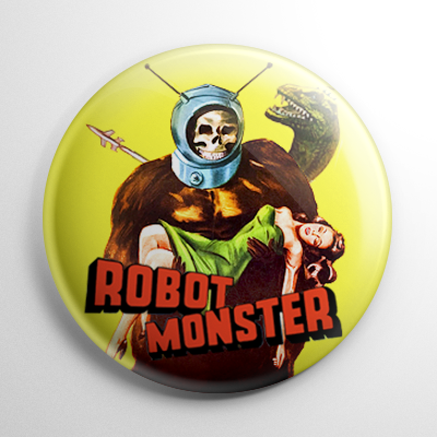 Robot Monster / Monster from Mars Button