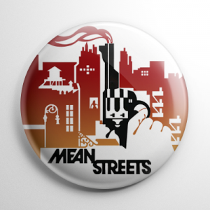 Mean Streets Button