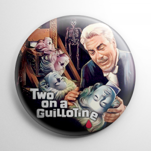 Two on a Guillotine (A) Button