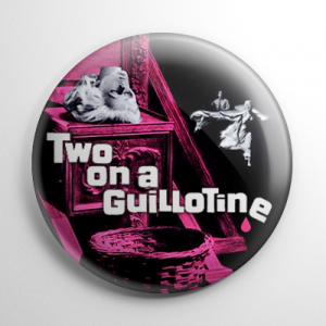 Two on a Guillotine (B) Button