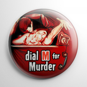 Dial M for Murder Button