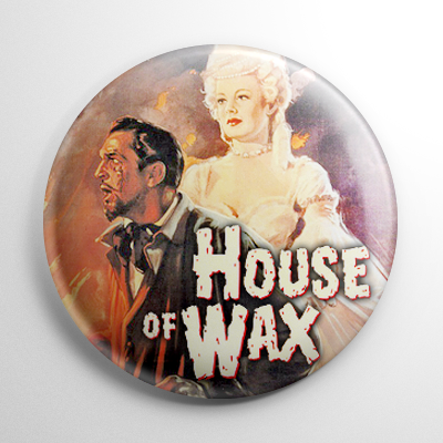 House of Wax (C) Button