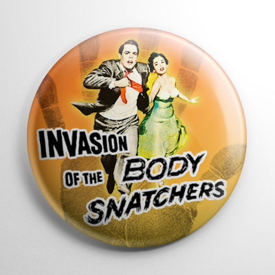 Invasion of the Body Snatchers Button