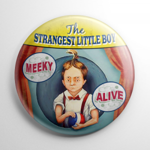 Sideshow - Meeky the Strangest Little Boy Button