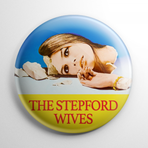 The Stepford Wives Button