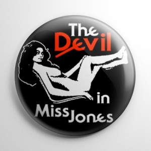 The Devil in Miss Jones Button