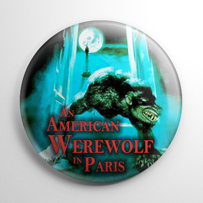 An American Werewolf in Paris Button