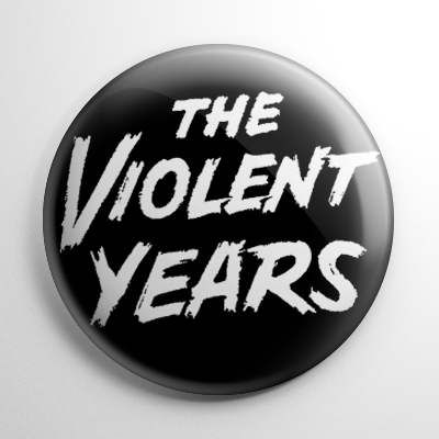 The Violent Years Button