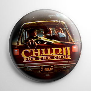 CHUD II: Bud the CHUD Button