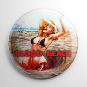 Blood Beach Button