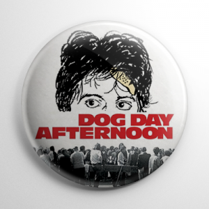 Dog Day Afternoon Button