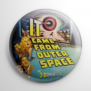 It Came from Outer Space Button