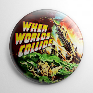 When Worlds Collide Button