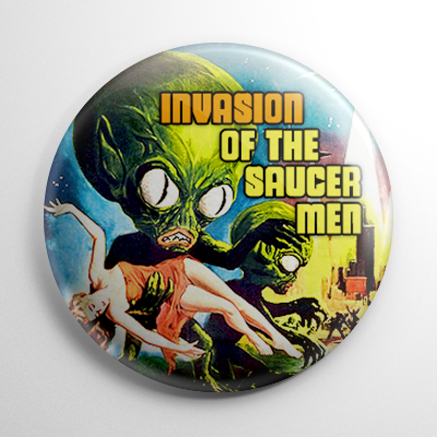 Invasion of the Saucer Men (B) Button