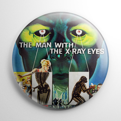 The Man with the X-ray Eyes Button