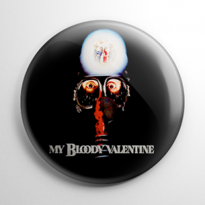 My Bloody Valentine Button