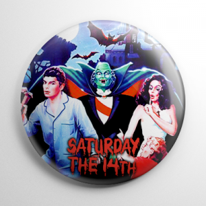 Saturday the 14th Button