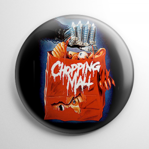 Chopping Mall Button
