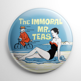 The Immoral Mr. Teas Button