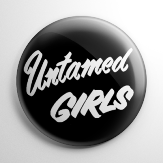 Untamed Girls Button