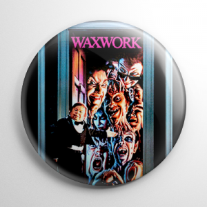 Waxwork Button