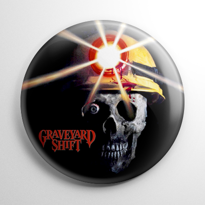 Graveyard Shift Button