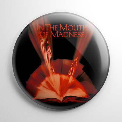 In the Mouth of Madness Button